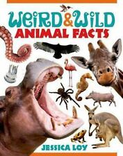 Weird and Wild Animal Facts by Jessica Loy (2015, Hardcover)