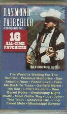 RAYMOND FAIRCHILD - 16 All-Time Favorites - Cassette - NEW