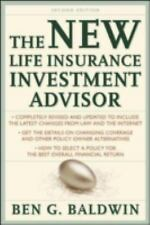 The New Life Insurance Investment Advisor by Ben G. Baldwin (2001, Hardcover,...