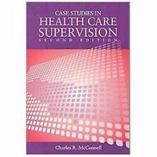 Case Studies in Health Care Supervision by Charles R. McConnell (2009,...