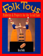 Folk Toys: Patterns & Projects for the Scroll Saw by Ken Folk PB New Cond.