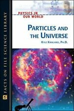 Particles and the Universe (Physics in Our World)-ExLibrary