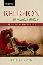 Religion and Popular Culture : A Cultural Studies Approach by Chris Klassen...