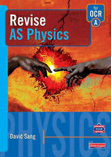 Mr David Sang Revise AS Physics for OCR A (AS and A2 Physics Revision Guides) Ve