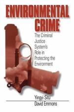 Environmental Crime : The Criminal Justice System's Role in Protecting the Envir