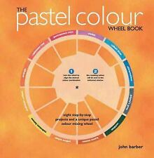 The Pastel Colour Wheel Book, Barber, John, New Books