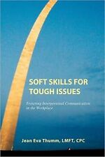 Soft Skills for Tough Issues : Fostering Interpersonal Communication in the...