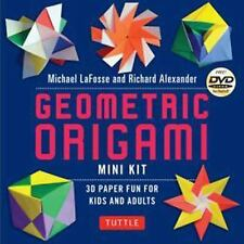 Geometric Origami Kit : Folded Paper Fun for Kids and Adults! by Richard L....
