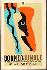 Borneo Jungle: An Account of the Oxford University Expedition of 1932