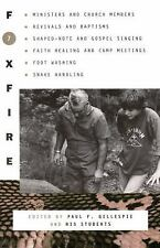 Foxfire 7~Religious Heritage~Ministers~Revivals~Gospel Singing~Faith Healing~NEW