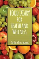 Food Diary for Health and Wellness : The Daily Diet Logbook by Speedy...