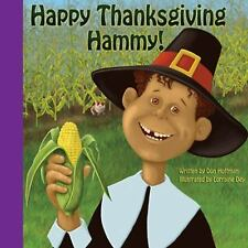 Happy Thanksgiving Hammy! by Priscilla Palmer and Don Hoffman (2016, Hardcover)
