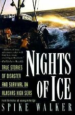 Nights of Ice : True Stories of Disaster and Survival on Alaska's High Seas...