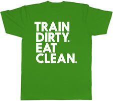 Train Dirty Eat Clean Gym Fitness Mens Funny Short Sleeve T-Shirt