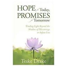 Hope for Today, Promises for Tomorrow : Finding Light Beyond the Shadow of...