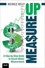 How to Measure Social Media: A Step-By-Step Guide to Developing and Assessing S