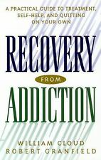Recovery from Addiction : A Practical Guide to Treatment, Self-Help, and...