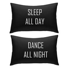Sleep All Day Dance All Night pair Black pillow cases teeanger gift pillow