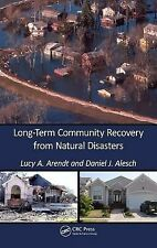 Long-Term Community Recovery from Natural Disasters, Alesch, Daniel J, Arendt, L