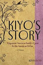Kiyo's Story: A Japanese-American Family's Quest for the American Drea-ExLibrary