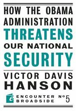 How The Obama Administration Threatens Our National Security Encounter Broadsid