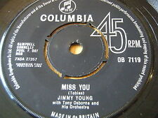 "JIMMY YOUNG - MISS YOU    7"" VINYL"