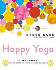 Happy Yoga: 7 Reasons Why There's Nothing to Worry About, Steve Ross, Acceptable