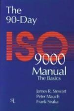 The 90-Day ISO 9000 Manual : Basics Manual and Implementation Guide by Peter...