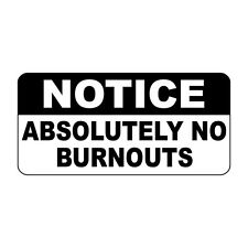 Notice Absolutely No Burnouts Retro Vintage Style Metal Sign - 8 In X 12 In