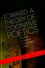 Toward a Theory of Cognitive Poetics: Expanded and Updated Edition, Reuven Tsur