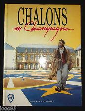 Châlons en Champagne 2000 ans d'histoire - Cagniat Maquin Masson Schanne Trannoy