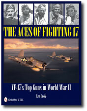 The Aces of Fighting 17 : VF-17's Top Guns in World War II by Lee Cook (2011,...