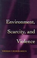 Environment, Scarcity, and Violence by Thomas F. Homer-Dixon (2001, Paperback)