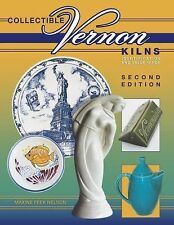 Collectible Vernon Kilns by Maxine Feek Nelson (2003, Hardcover, Illustrated)