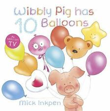 Wibbly Pig Has 10 Balloons, Inkpen, Mick, New Books