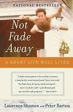 Not Fade Away : A Short Life Well Lived by Peter Barton and La (FREE 2DAY SHIP)