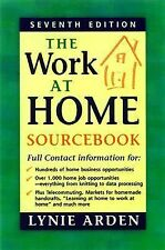 "The Work-at-Home Sourcebook : How to Find ""At-Home"" Work That's Right for You..."