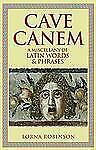 Cave Canem: A Miscellany of Latin Words and Phrases, Lorna Robinson, Good Condit