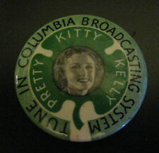 TUNE IN COLUMBIA BROADCASTING SYSTEM RADIO BUTTON/PIN - PRETTY KITTY KELLY