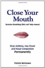 Close Your Mouth: Buteyko Clinic Handbook for Perfect Health New Paperback Book