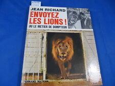 Richard Envoyez les lions ! ou le métier de dompteur...