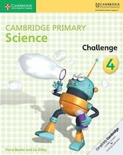 Cambridge Primary Science Challenge 4 by Liz Dilley and Fiona Baxter (2016,...