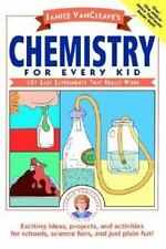 Janice VanCleave's Chemistry for Every Kid: 101 Easy Experiments that-ExLibrary