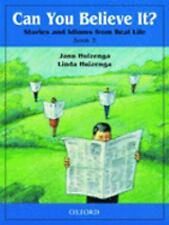 Can You Believe It? Bk. 3 : Stories and Idioms for Real Life by Jann Huizenga...