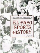 THE GOOD, THE BAD AND THE FUNNY OF EL PASO SPORTS HISTORY NEW PAPERBACK BOOK