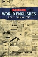 World Englishes : A Critical Analysis by Mario Saraceni (2015, Paperback)