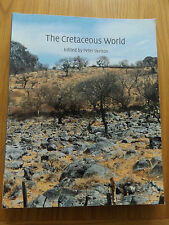 2006 THE CRETACEOUS WORLD Peter Skelton OPEN UNIVERSITY & CAMBRIDGE UNIVERSITY