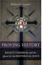 Proving History : Bayes's Theorem and the Quest for the Historical Jesus by...