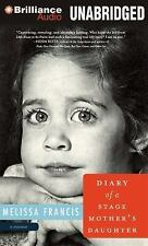 Diary of a Stage Mother's Daughter by Melissa Francis (2013, CD, Unabridged)