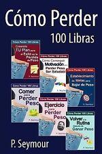 Como Perder 100 Libras - Grupo de 6 Libros by P. Seymour (2014, Paperback)